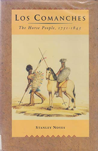 9780826314598: Los Comanches: The Horse People, 1751-1845