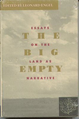 The Big Empty: Essays on Western Landscapes As Narrative [INSCRIBED]: Engel, Leonard