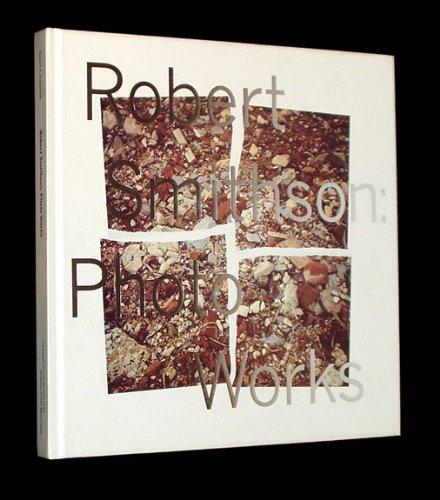 9780826314789: Robert Smithson: Photo Works