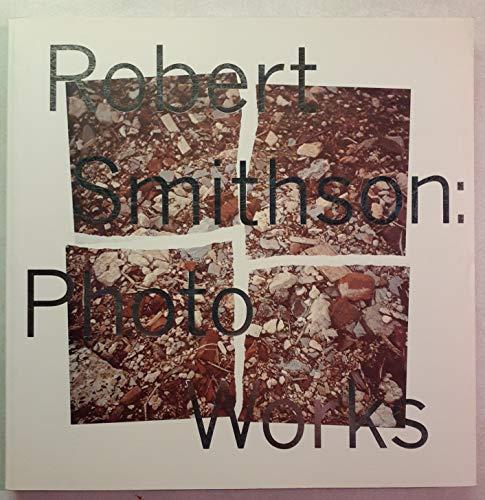 Robert Smithson: Photo Works: Sobieszek, Robert A.
