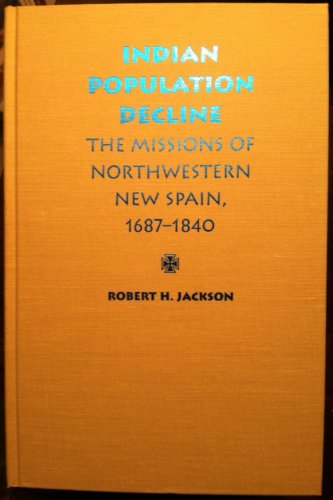 9780826315052: Indian Population Decline: The Missions of Northwestern New Spain, 1687-1840
