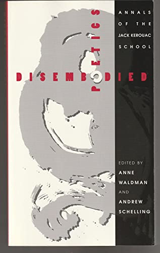 Disembodied Poetics: Annals of the Jack Kerouac: Anne Waldman; Editor-Anne