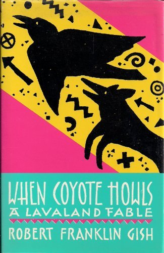 When Coyote Howls. A Lavaland Fable: Gish, Robert Franklin