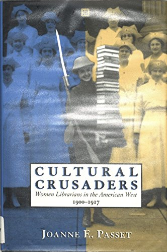 9780826315304: Cultural Crusaders: Women Librarians in the American West, 1900-1917