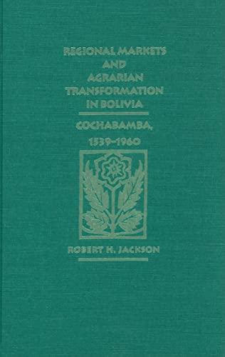 9780826315335: Regional Markets and Agrarian Transformation in Bolivia: Cochabamba, 1539-1960