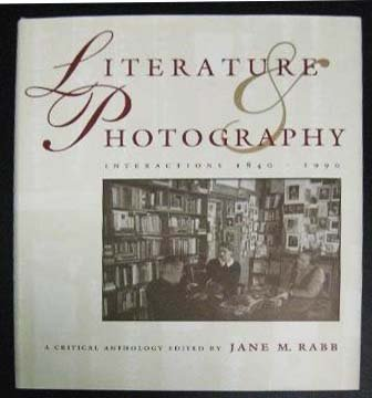 9780826315410: Literature & Photography: Interactions, 1840-1990: A Critical Anthology