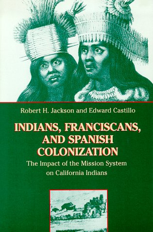 9780826315700: Indians, Franciscans, and Spanish Colonization: The Impact of the Mission System on California Indians