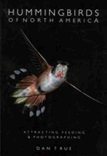 9780826315724: Hummingbirds of North America: Attracting, Feeding, and Photographing