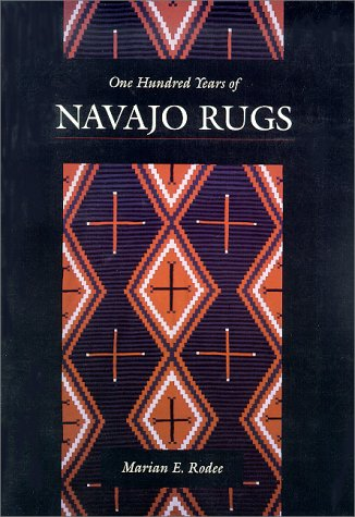 One Hundred Years of Navajo Rugs: Rodee, Marian E.