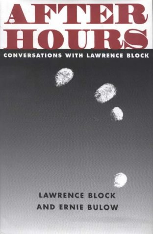 After Hours: Conversations With Lawrence Block: Block, Lawrence; Bulow, Ernie