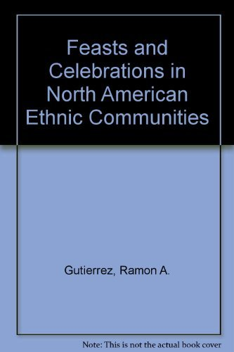 9780826315939: Feasts and Celebrations in North American Ethnic Communities