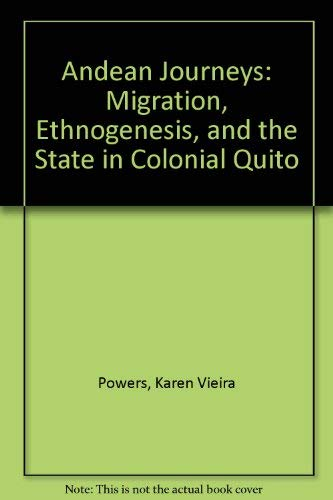9780826316004: Andean Journeys: Migration, Ethnogenesis, and the State in Colonial Quito