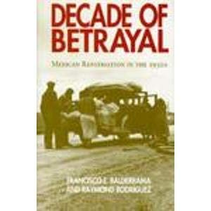 9780826316288: Decade of Betrayal: Mexican Repatriation in the 1930s