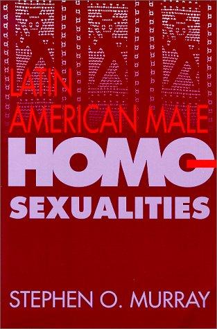 Latin American Male Homosexualities (0826316468) by Murray, Stephen O.; Taylor, Clark L.; Arboleda G., Manuel; Kutsche, Paul; Reinhardt, Karl J.; Fry, Peter; Mott, Luis