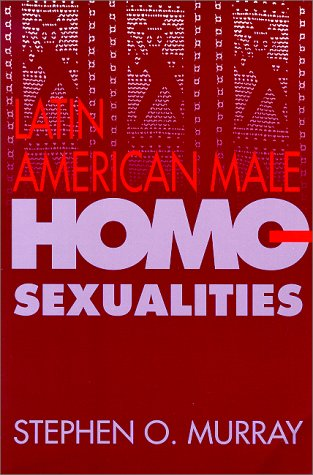 9780826316585: Latin American Male Homosexualities