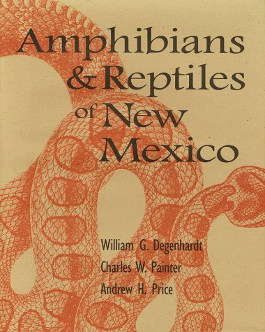 Amphibians and Reptiles of New Mexico: Degenhardt, William G.; Painter, Charles W.; Price, Andrew H...