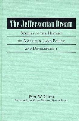 The Jeffersonian Dream: Studies in the History: Gates, Paul Wallace,
