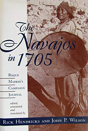 9780826317179: The Navajos in 1705: Roque Madrid's Campaign Journal (English and Spanish Edition)