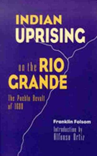 Indian Uprising on the Rio Grande : Franklin Folsom