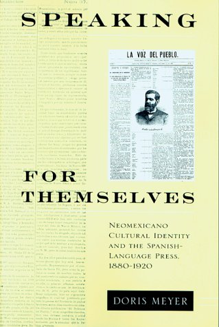 9780826317490: Speaking for Themselves: Neomexicano Cultural Identity and the Spanish-Language Press, 1880-1920 (Paso por aqui)