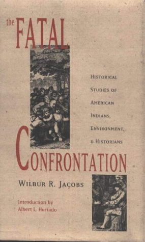 9780826317643: The Fatal Confrontation: Historical Studies of American Indians, Environment, and Historians (Historians of the Frontier and American West)