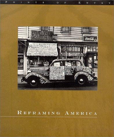 Reframing America: Alexander Alland, Otto Hagel &: Codrescu, Andrei &