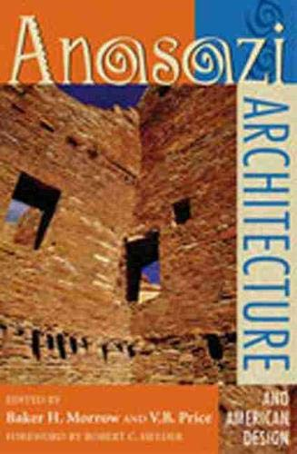 Anasazi Architecture And American Design.: Morrow, Baker H. & Price, V. B. (editors); Heyder, ...
