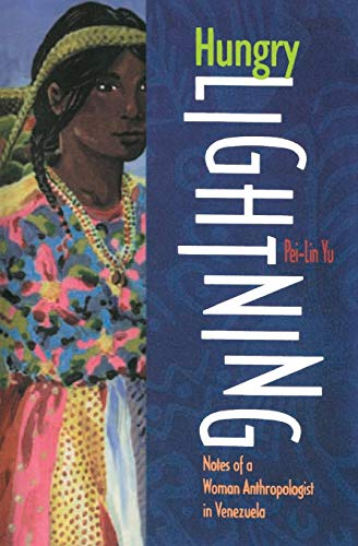 9780826318077: Hungry Lightning: Notes of a Woman Anthropologist in Venezuela