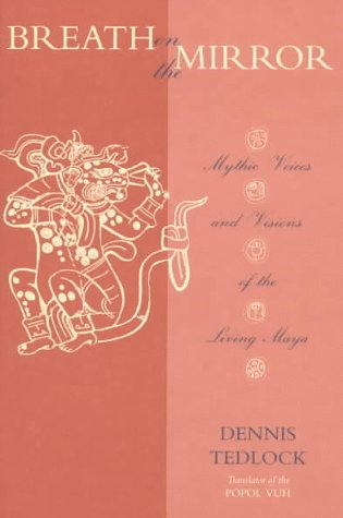 9780826318237: Breath on the Mirror: Mythic Voices and Visions of the Living Maya