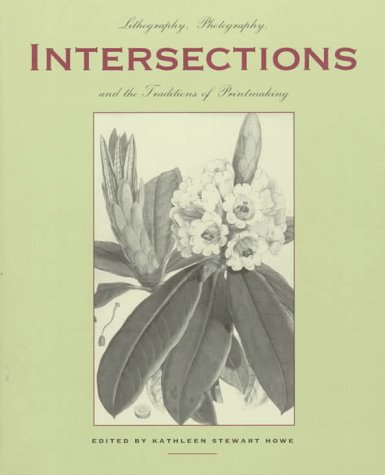 9780826318459: Intersections: Lithography, Photography, and the Traditions of Printmaking (TAMARIND PAPERS)