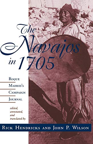 9780826318565: The Navajos in 1705: Roque Madrid's Campaign Journal