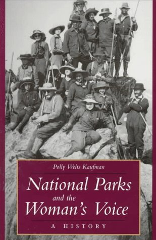 National Parks and the Woman's Voice: A: Kaufman, Polly Welts