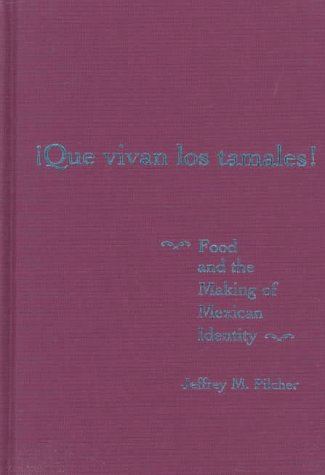 9780826318725: Que Vivan Los Tamales: Food and the Making of Mexican Identity (Dialogos (Univ of New Mexico Pr))