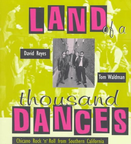 9780826318831: Land of a Thousand Dances: Chicano Rock 'N' Roll from Southern California