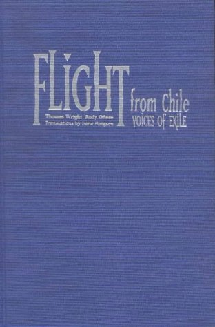 Flight from Chile: Voices of Exile: Wright, Thomas; O�ate, Rody
