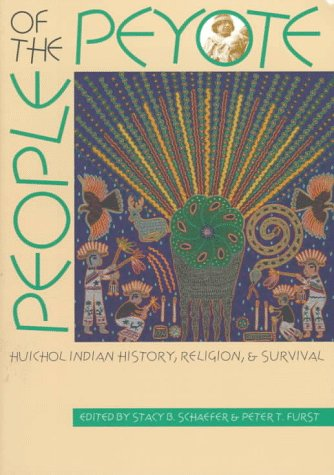 9780826319050: People of the Peyote: Huichol Indian History, Religion, and Survival