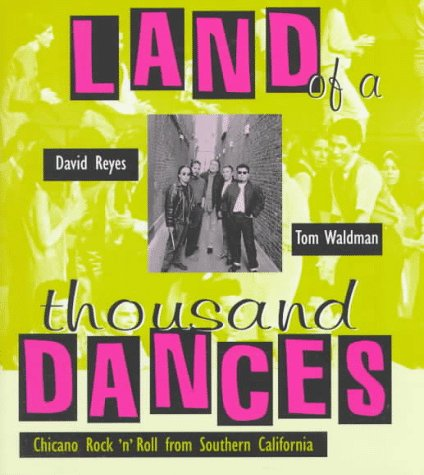 9780826319296: Land of a Thousand Dances: Chicano Rock 'N' Roll from Southern California