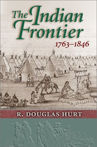 9780826319654: The Indian Frontier, 1763-1846 (Histories of the American Frontier)