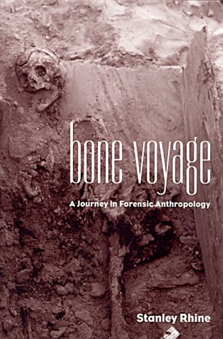 9780826319678: Bone Voyage: A Journey in Forensic Anthropology