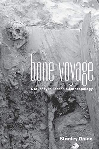 9780826319685: Bone Voyage: A Journey in Forensic Anthropology