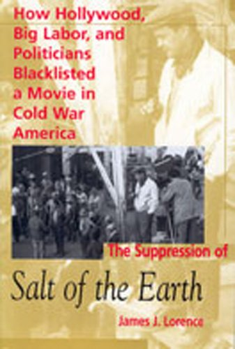 The Suppression of Salt of the Earth: James J. Lorence