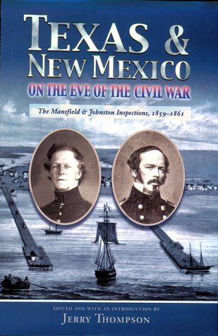 TEXAS & NEW MEXICO ON THE EVE OF THE CIVIL WAR: EDITED BY: JERRY THOMPSON