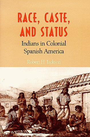 9780826321084: Race, Caste, and Status: Indians in Colonial Spanish America