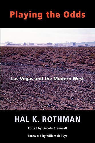 9780826321121: Playing the Odds: Las Vegas and the Modern West