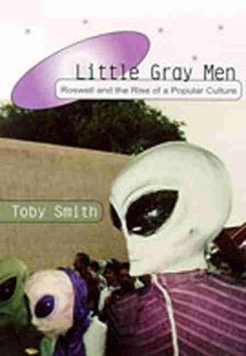 Little Gray Men: Roswell and the Rise: Toby Smith