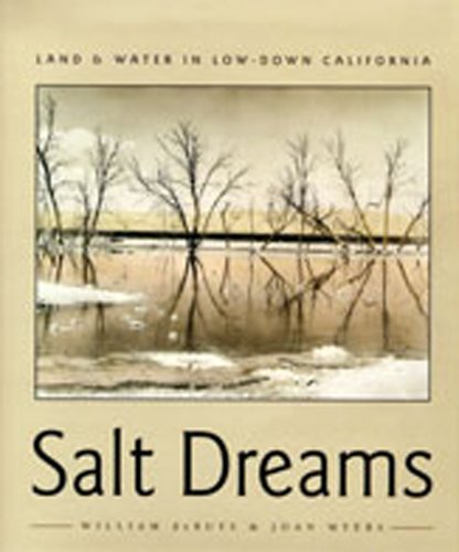 Salt Dreams - Land and Water in Low-Down California