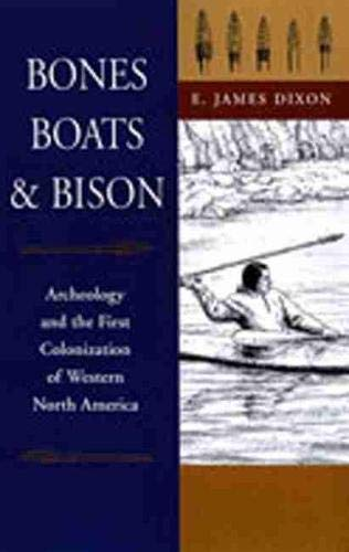 9780826321381: Bones, Boats, and Bison: Archeology and the First Colonization of Western North America