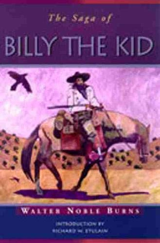 9780826321534: The Saga of Billy the Kid (Historians of the Frontier and American West Series)
