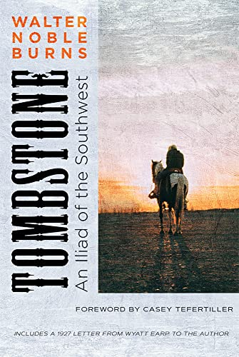 Tombstone: An Iliad of the Southwest (Historians of the Frontier and American West Series) (0826321542) by Walter Noble Burns