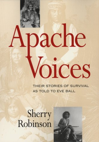9780826321626: Apache Voices: Their Stories of Survival As Told to Eve Ball